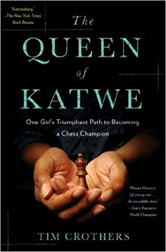 The Queen of Katwe: One Girl's Triumphant Path to Becoming a Chess Champion by Crothers, Tim (2013) Paperback
